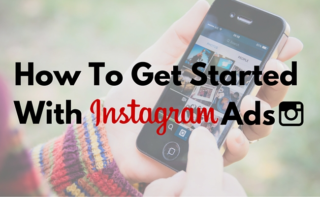 How To Get Started With Instagram Ads